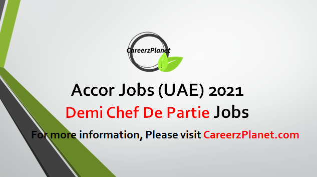 Demi Chef De Partie Jobs in UAE 18 Apr 2021