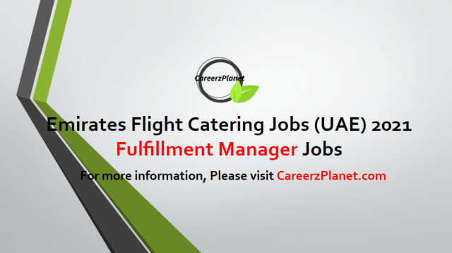 FULFILLMENT MANAGER Jobs in UAE 21 Apr 2021