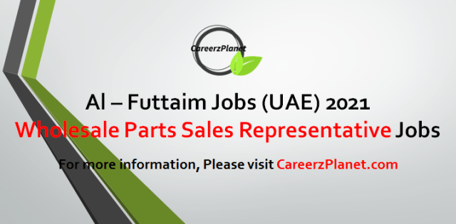 Wholesale Parts Sales Representative Jobs in UAE 29 Apr 2021