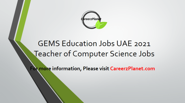 Teacher of Computer Science Jobs Dubai UAE 13 Apr 2021