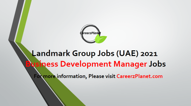 Business Development Manager Jobs in UAE 26 Apr 2021