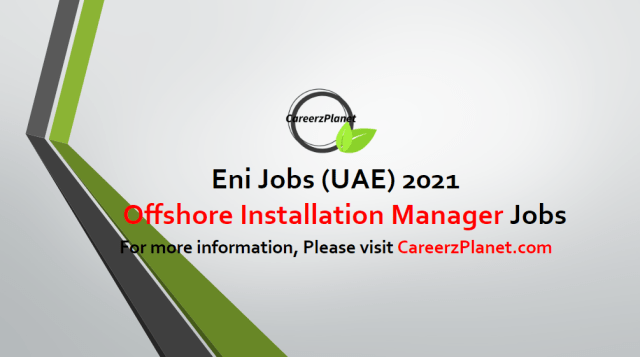 OFFSHORE INSTALLATION MANAGER Jobs in UAE 02 May 2021