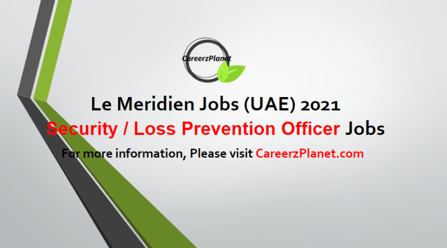 Security / Loss Prevention Officer (Male) Jobs UAE 03 May 2021