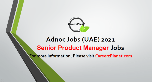 Senior Product Manager Jobs in UAE 06 May 2021