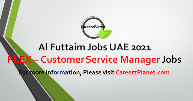 PLEX - Customer Service Manager Jobs in UAE 08 May 2021