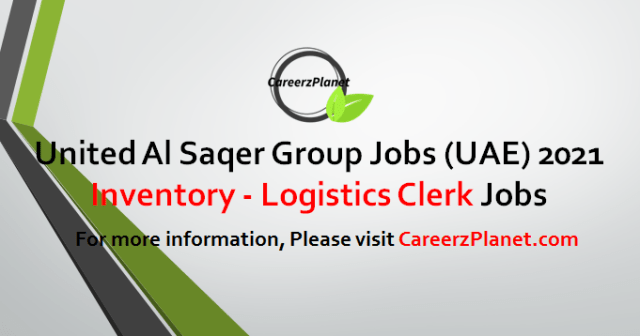 Inventory/Logistics Clerk Jobs in UAE 04 May 2021