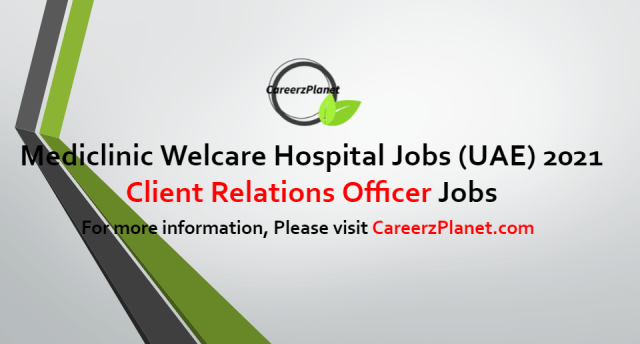 Client Relations Officer Jobs in UAE 02 Jul 2021