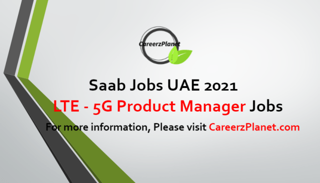 LTE / 5G Product Manager Jobs in UAE 17 Jul 2021
