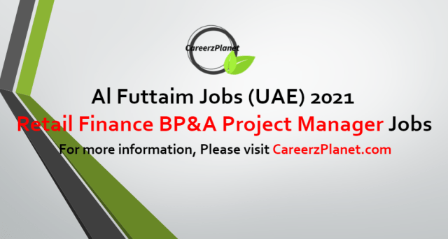 Retail Finance BP&A Project Manager UAE Jobs in UAE 07 Jul 2021