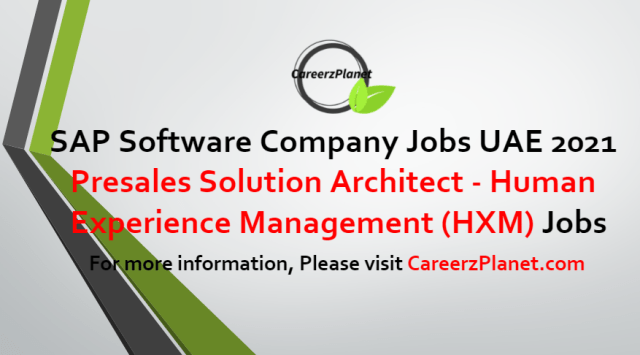 Presales Solution Architect - Human Experience Management (HXM) Jobs in UAE 12 Jul 2021