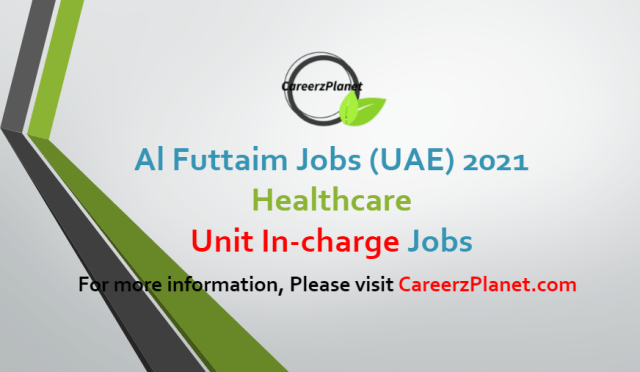 Unit In-Charge Jobs in UAE 01 Jul 2021