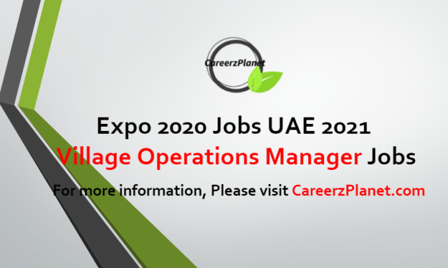 Village Operations Manager Jobs in UAE 08 Jul 2021