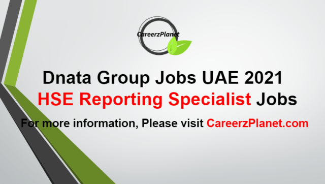 HSE Reporting Specialist Jobs in UAE 26 Aug 2021