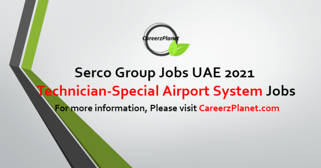 Technician - Special Airport Systems/ELV Systems Jobs in UAE 13 Sep 2021