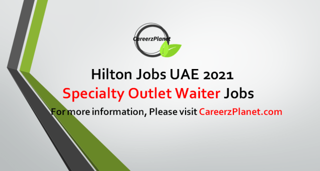 Specialty Outlet Waiter Jobs in UAE 09 Sep 2021