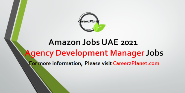 Agency Development Manager  Jobs in UAE 01 Sep 2021