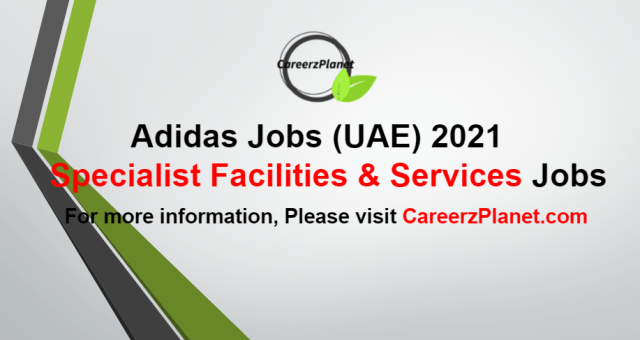 Specialist Facilities and Services UAE Jobs in UAE 04 Sep 2021