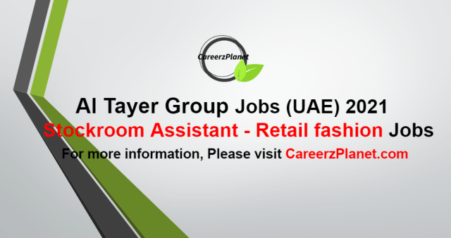 Stockroom Assistant - retail fashion Jobs in UAE 04 Oct 2021