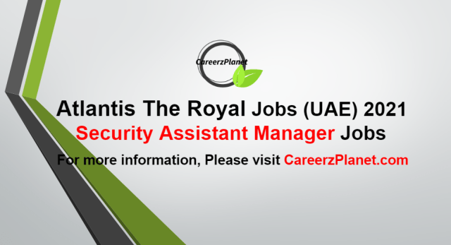 Assistant Manager, SecurityJobs in Dubai UAE 05 Oct 2021