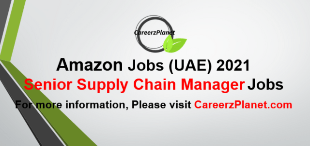 Senior Supply Chain Manager Jobs in UAE 19 Oct 2021