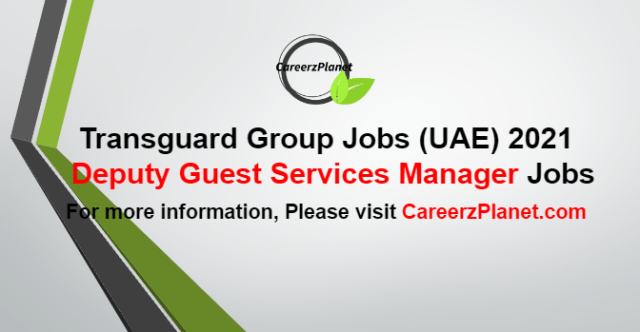 Deputy Guest Services Manager Jobs in UAE 13 Oct 2021