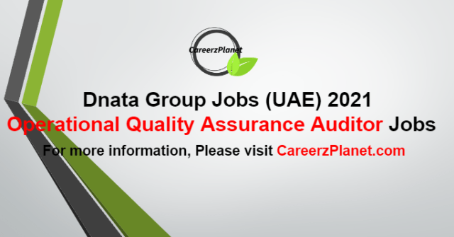 Operational Quality Assurance Auditor Jobs in UAE 13 Oct 2021