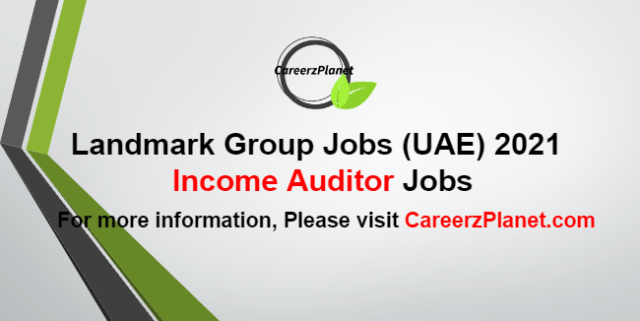 Income Auditor Jobs at Landmark Group UAE 13 Oct 2021