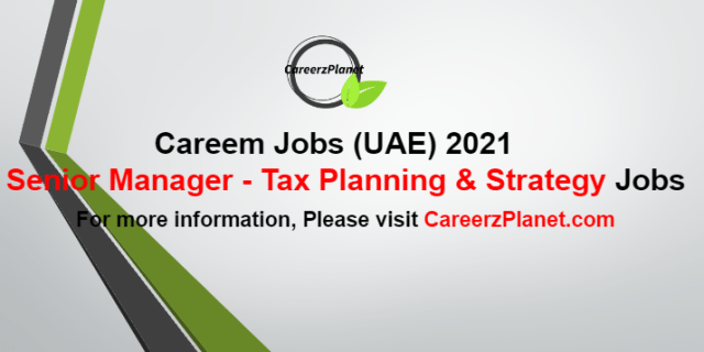 Senior Manager - Tax Planning and Strategy Jobs in UAE 16 Oct 2021