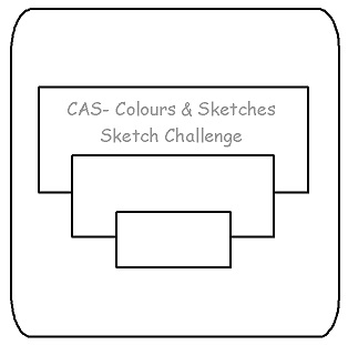 CAS Colours & Sketches Challenge #33