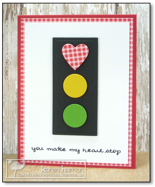 by karen @ carefree creations - You Make My Heart Stop