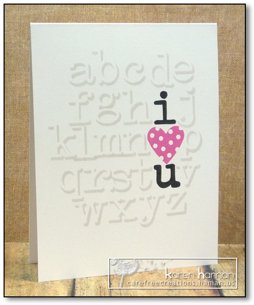 I {heart} U | by karen @ carefree creations