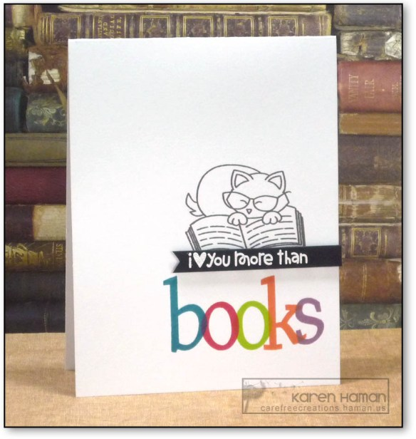 Love You More Than Books | by karen h @ carefree creations