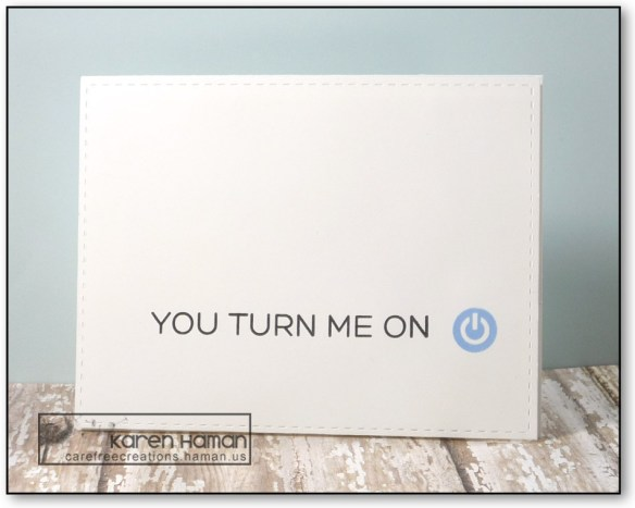 You Turn Me On | by karen h @ carefree creations