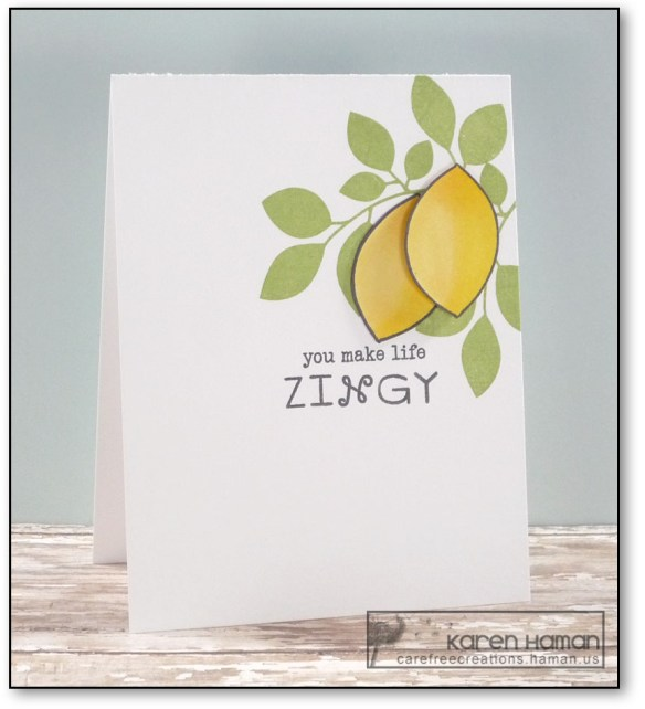 You Make Life Zingy | by karen h @ carefree creations