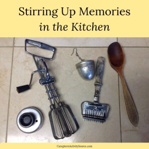 Stirring up memories in the kitchen-fb – Caregivers Activity ...