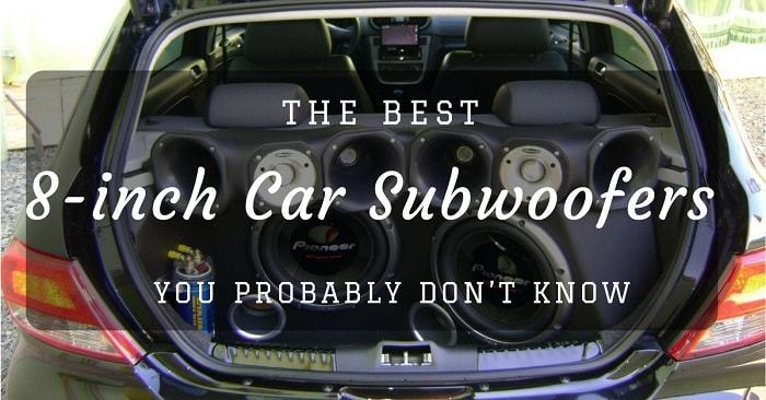 Best 8-inch Subwoofers for Cars (Caremycars)