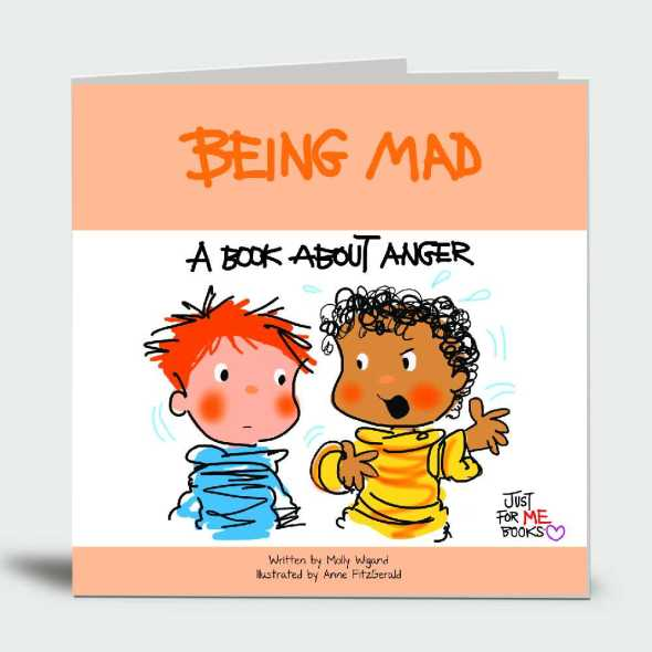 Being Mad: A Book About Anger… Just for Me!