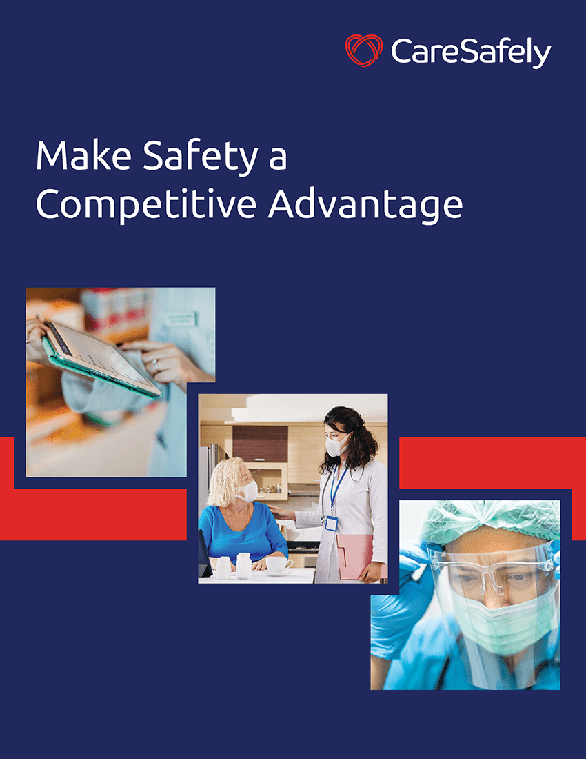 CareSafely Executive Brief | Make Safety a Competitive Advantage