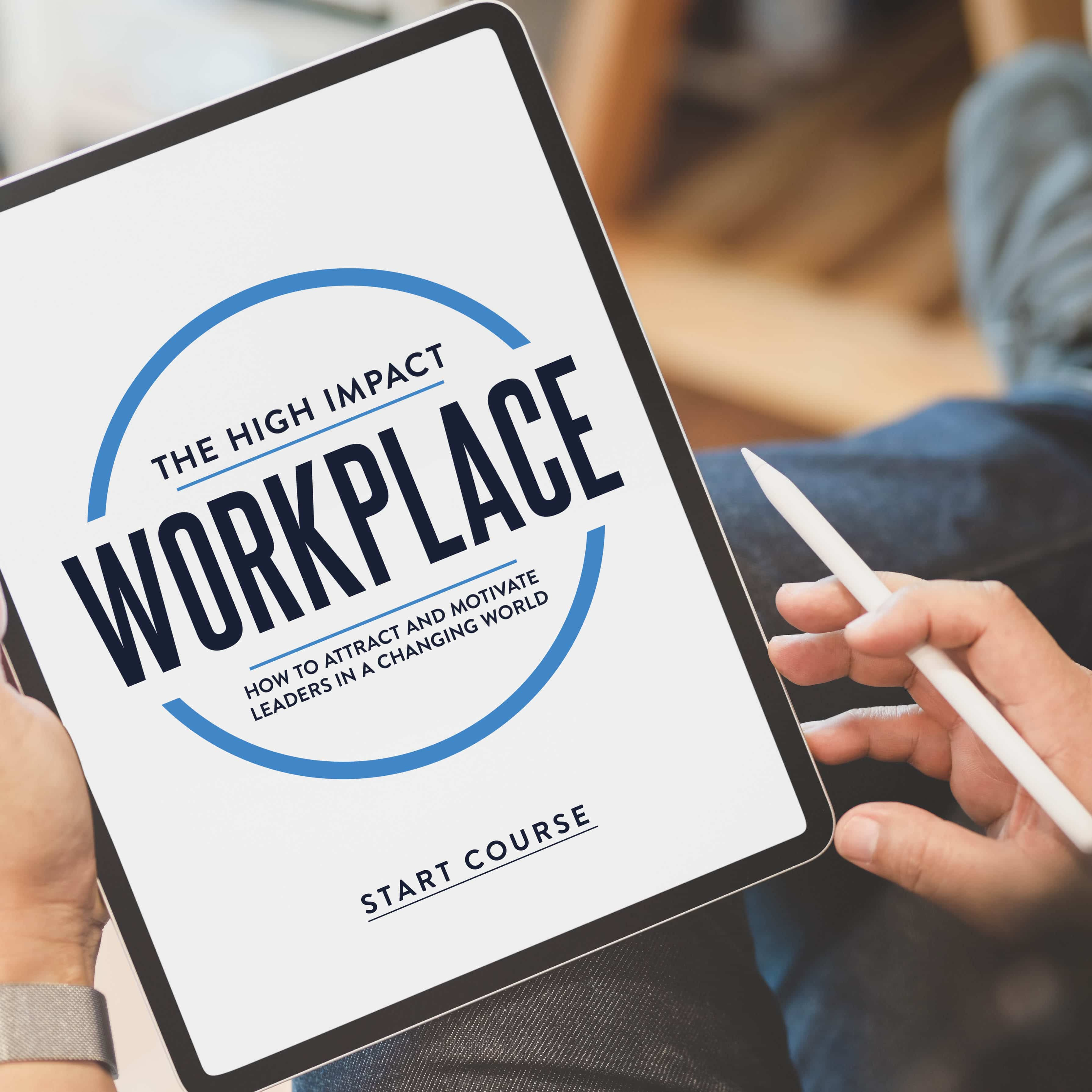 The High Impact Workplace Course