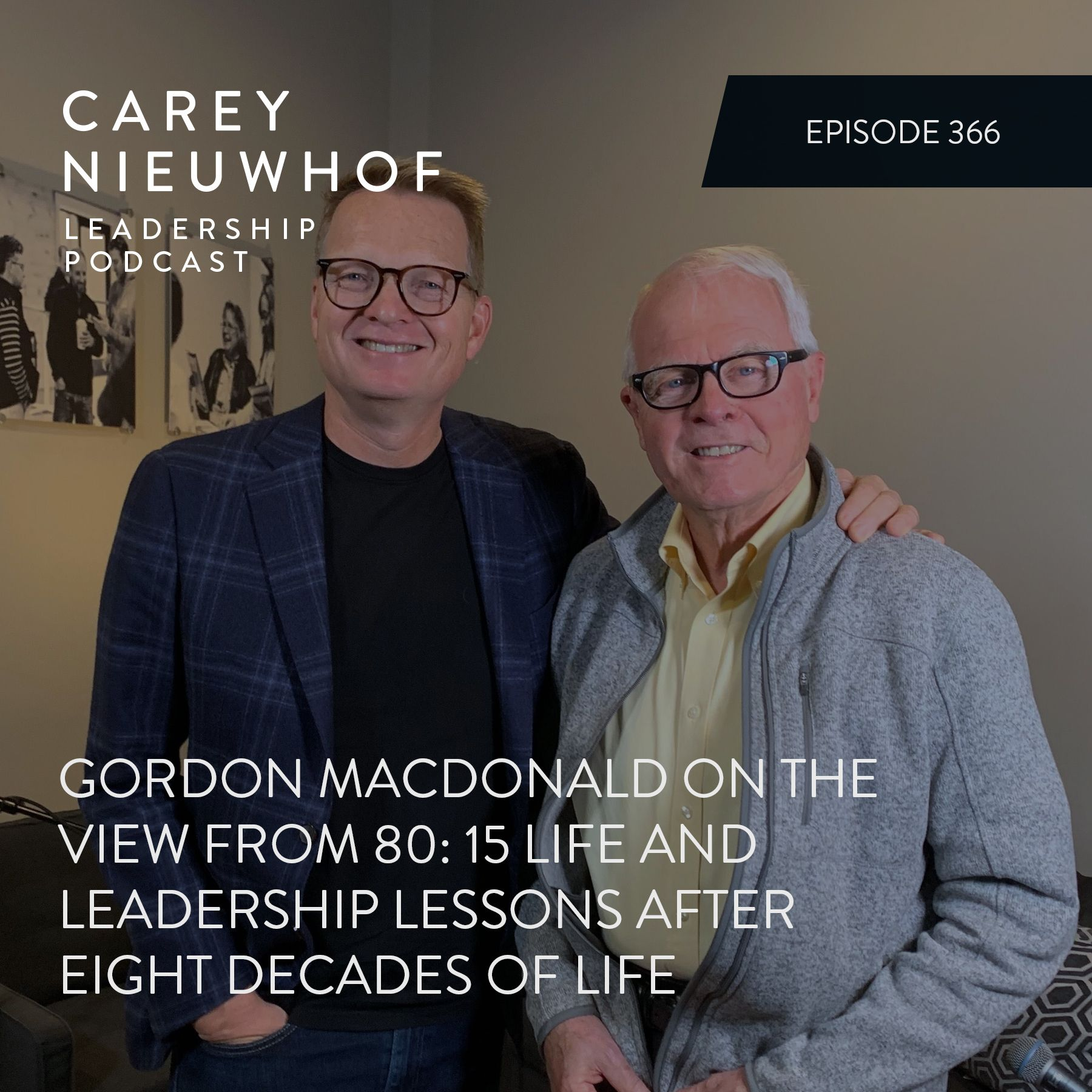 CNLP 366: Gordon MacDonald on The View from 80, 15 Life and Leadership Lessons After Eight Decades of Life