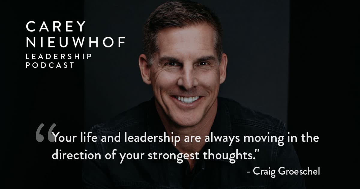 CNLP 397: Craig Groeschel on the Future of Church Attendance, How to Lead Well When Everyone Has Different Opinions, and on Winning the War in Your Mind
