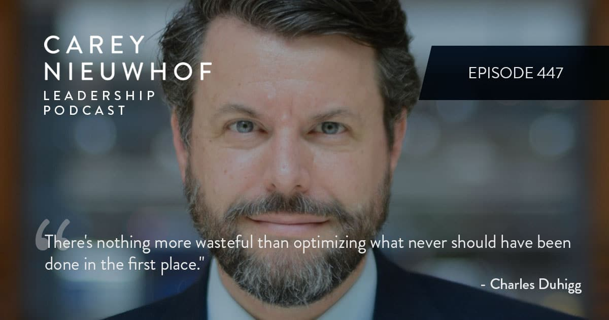 CNLP 447: Charles Duhigg on What Most Leaders Don't Know About Innovation, the Killer App of Deep Thinking, and How to Develop Better Habits
