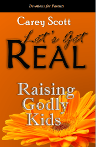 Raising Godly Kids by Carey Scott