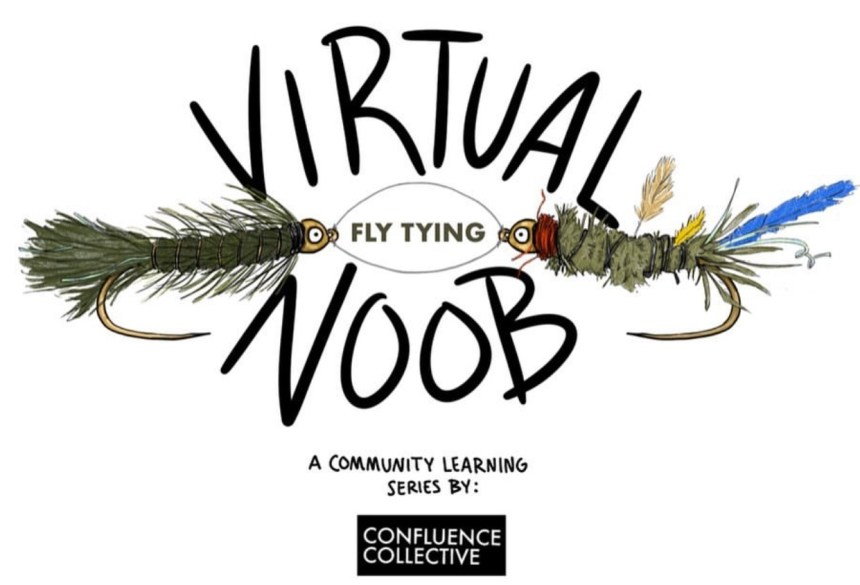 Confluence Collective Virtual Noob Fly Tying Series