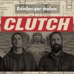 Bandas que molan: Clutch