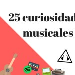 Curiosidades musicales: 25 datos que no sabías