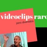 10 videoclips raros, pero divertidos
