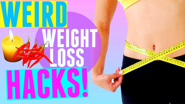 Weird Weightloss Life Hacks