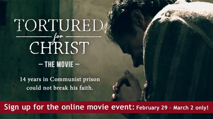 Tortured for Christ —The Movie for FREE