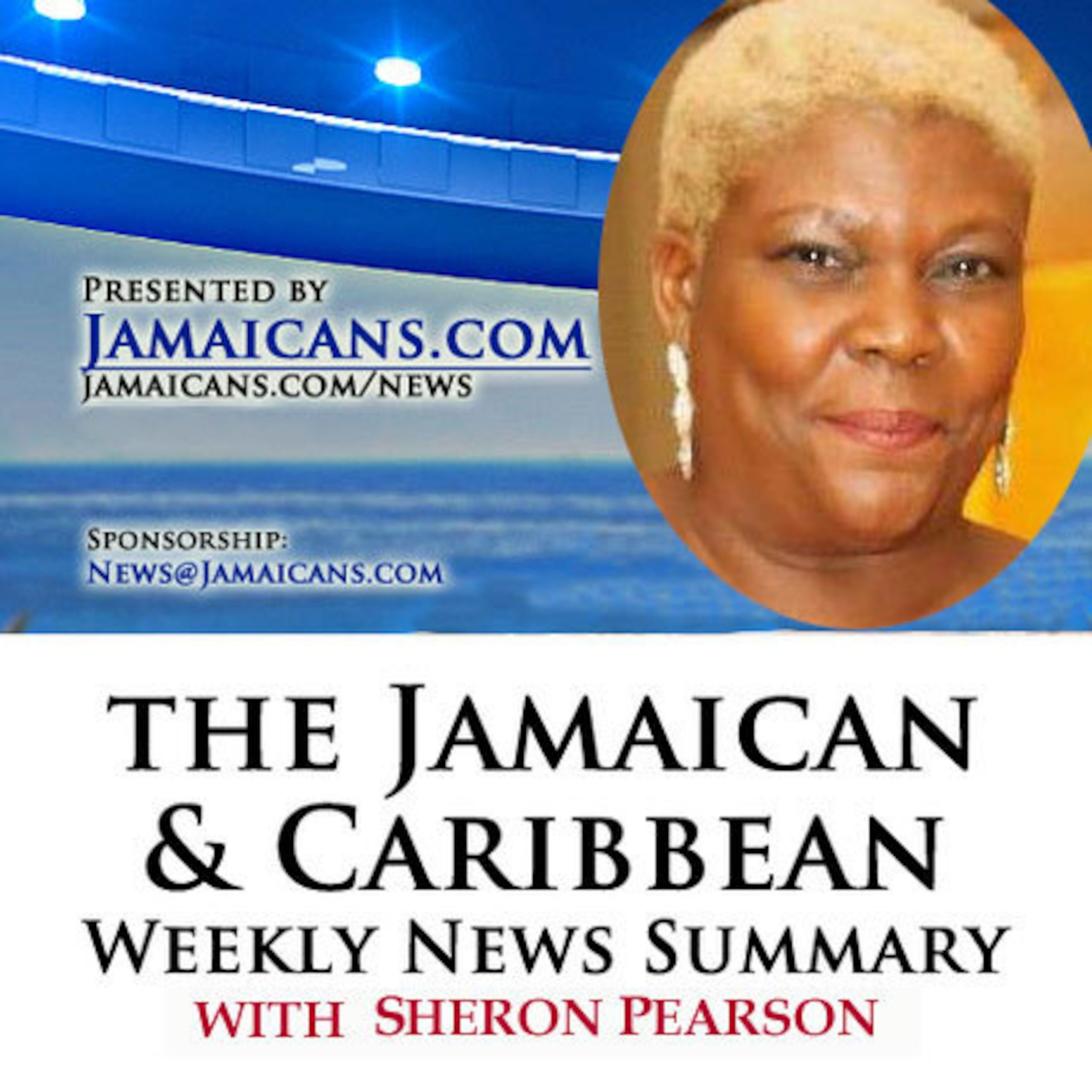 Listen to the Podcast of The Jamaica & Caribbean Weekly News Summary for the week ending February 14, 2020